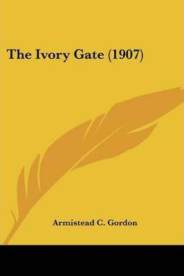 The Ivory Gate (1907)