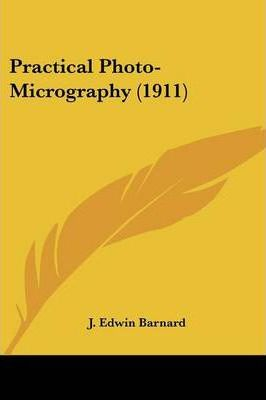 Practical Photo-Micrography (1911)