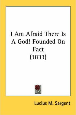I Am Afraid There Is a God! Founded on Fact (1833)