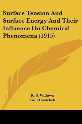 Surface Tension and Surface Energy and Their Influence on Chemical Phenomena (1915)