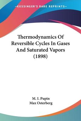 Thermodynamics Of Reversible Cycles In Gases And Saturated Vapors (1898) Cover Image