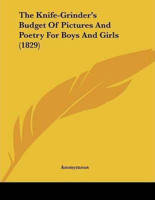 The Knife-Grinder's Budget of Pictures and Poetry for Boys and Girls (1829)