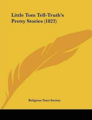 Little Tom Tell-Truth's Pretty Stories (1822)