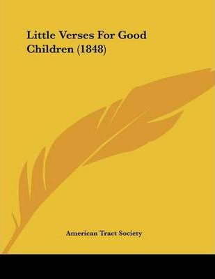 Little Verses for Good Children (1848)