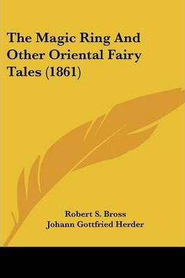 The Magic Ring and Other Oriental Fairy Tales (1861)