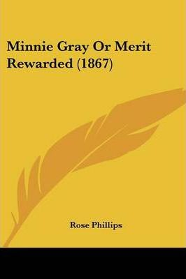 Minnie Gray or Merit Rewarded (1867)