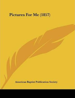 Pictures for Me (1857)