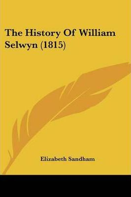 The History of William Selwyn (1815)