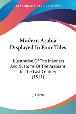 Modern Arabia Displayed in Four Tales