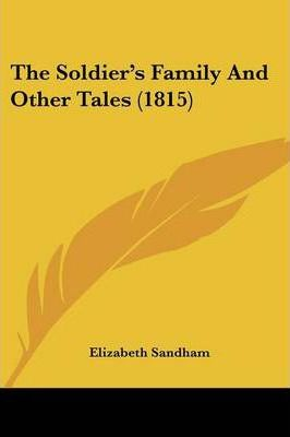 The Soldier's Family and Other Tales (1815)