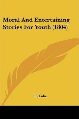 Moral And Entertaining Stories For Youth (1804) Cover Image