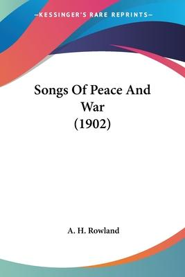 Songs of Peace and War (1902)