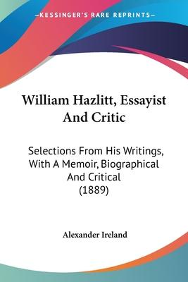 William Hazlitt, Essayist and Critic