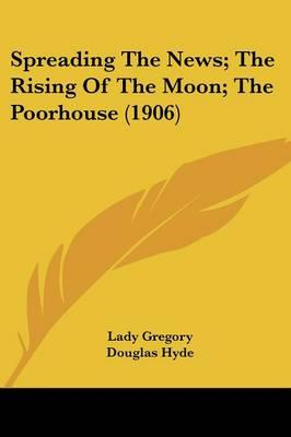 Spreading the News; The Rising of the Moon; The Poorhouse (1906)