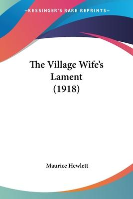 The Village Wife's Lament (1918)