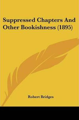 Suppressed Chapters and Other Bookishness (1895)