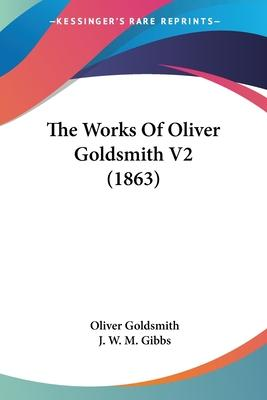 The Works of Oliver Goldsmith V2 (1863)