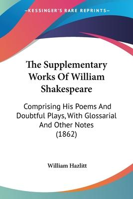 The Supplementary Works Of William Shakespeare Cover Image