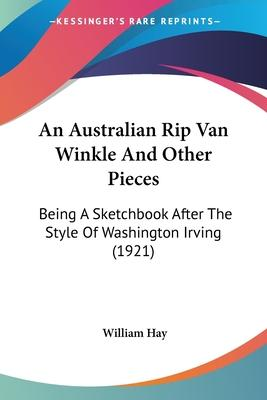 An Australian Rip Van Winkle and Other Pieces