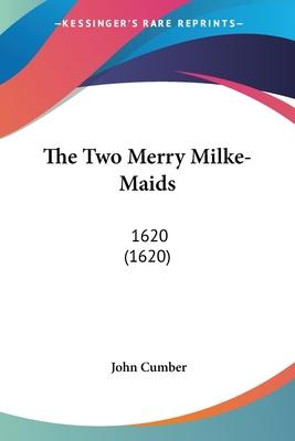 The Two Merry Milke-Maids
