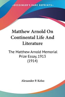 Matthew Arnold on Continental Life and Literature