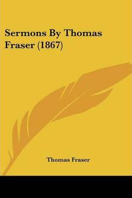 Sermons By Thomas Fraser (1867) Cover Image