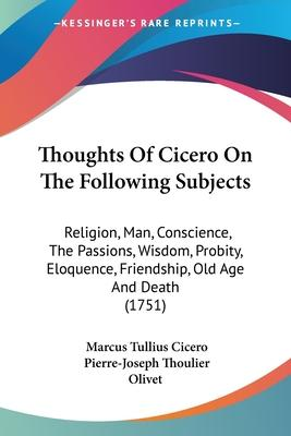 Thoughts of Cicero on the Following Subjects