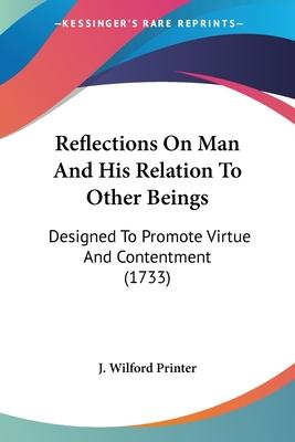 Reflections on Man and His Relation to Other Beings