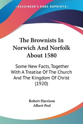 The Brownists in Norwich and Norfolk about 1580