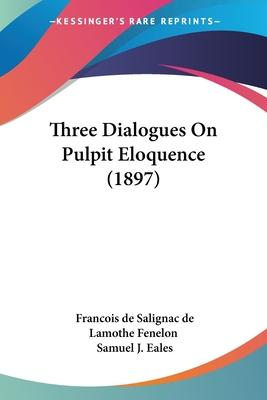 Three Dialogues on Pulpit Eloquence (1897)