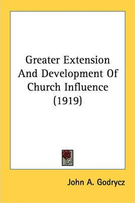 Greater Extension and Development of Church Influence (1919)