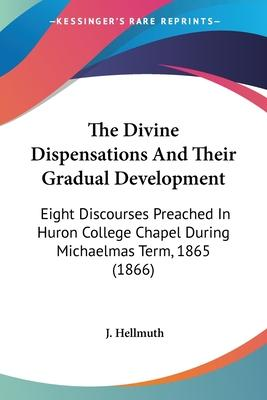 The Divine Dispensations and Their Gradual Development