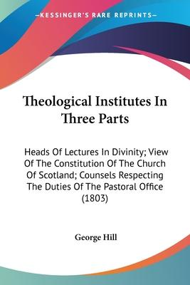 Theological Institutes in Three Parts