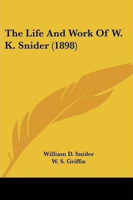 The Life and Work of W. K. Snider (1898)