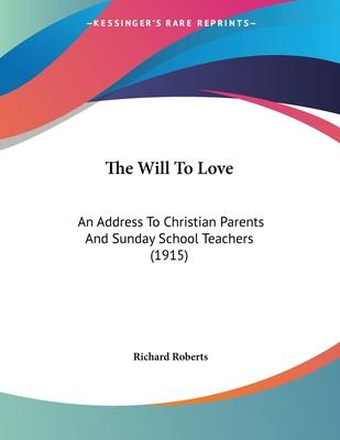 The Will to Love
