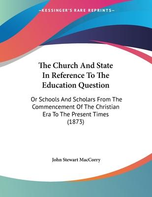 The Church and State in Reference to the Education Question