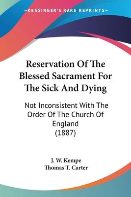 Reservation of the Blessed Sacrament for the Sick and Dying