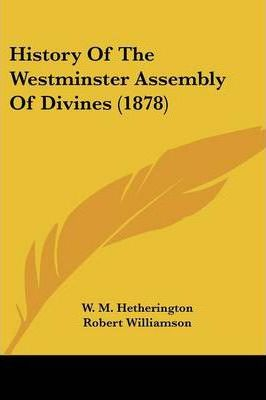 History of the Westminster Assembly of Divines (1878)