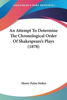 An Attempt to Determine the Chronological Order of Shakespeare's Plays (1878)