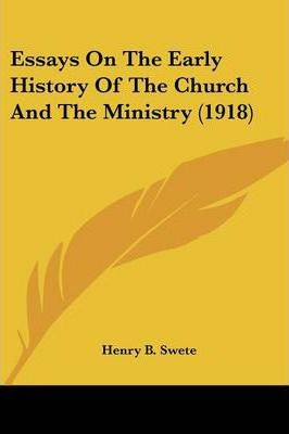 Essays on the Early History of the Church and the Ministry (1918)