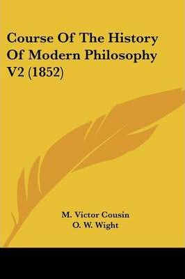 Course of the History of Modern Philosophy V2 (1852)