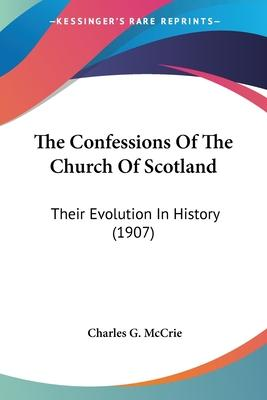 The Confessions of the Church of Scotland