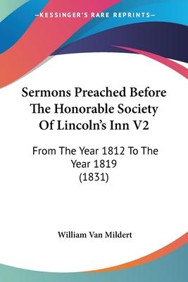 Sermons Preached Before the Honorable Society of Lincoln's Inn V2