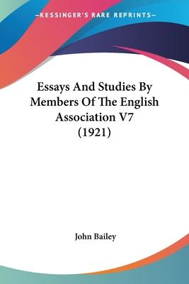 Essays and Studies by Members of the English Association V7 (1921)