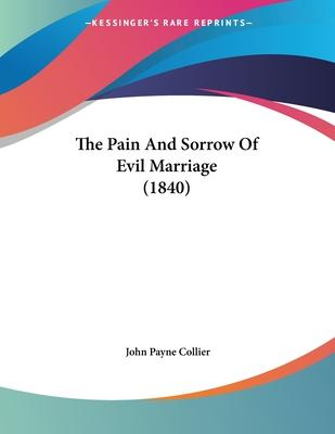 The Pain and Sorrow of Evil Marriage (1840)