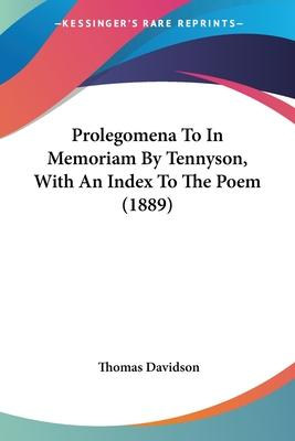 Prolegomena to in Memoriam by Tennyson, with an Index to the Poem (1889)