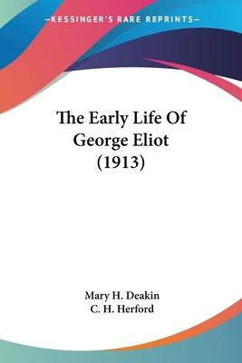 The Early Life of George Eliot (1913)