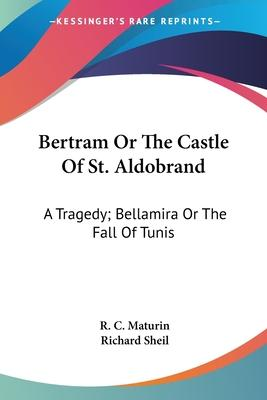 Bertram or the Castle of St. Aldobrand