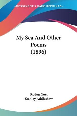 My Sea and Other Poems (1896)