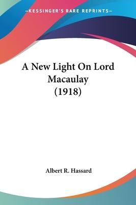 A New Light On Lord Macaulay (1918) Cover Image